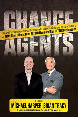 """Change Agents"" featuring Michael Harper, Brian Tracy"
